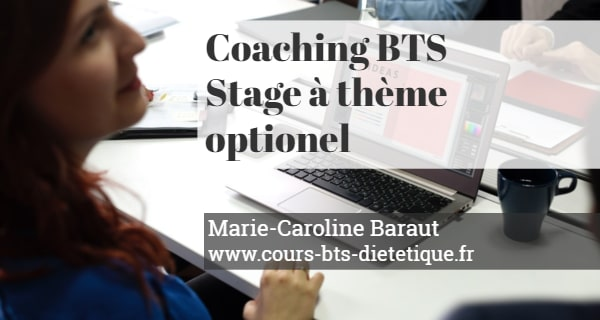 Coaching BTS Diététique Stage a theme optionnel